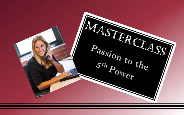 MASTERCLASS Passion to the 5th Power